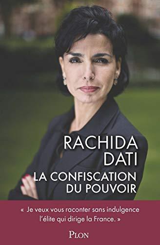 RACHIDA DATI La confiscation du pouvoir par Rachida DATI