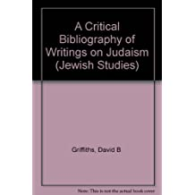 A Critical Bibliography of Writings on Judaism/Only Available As Single Volumes (1659160 & 2258509) (Jewish Studies)
