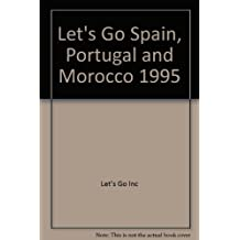 Let's Go 1995: Spain, Portugal And Morocco: The Budget Guides