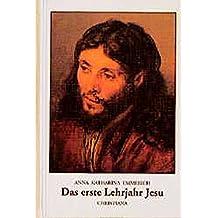 Das erste Lehrjahr Jesu: Aus den Tagebüchern des Clemens Brentano