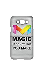 Magic Is Something You Make Desingner Printed Back Cover/case ForSamsung Galaxy E7
