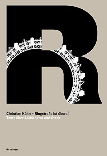 Ringstraße ist überall: Texte über Architektur und Stadt