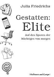 Gestatten: Elite. Auf den Spuren der Mächtigen von morgen