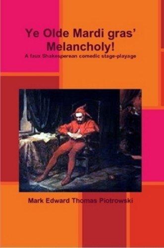Ye Olde Mardi gras' Melancholy (English Edition)