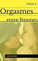 Orgasmes entre femmes 2 - Compilation de nouvelles
