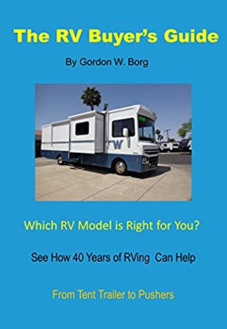 The RV Buyers Guide: After 40 years of RV travel,