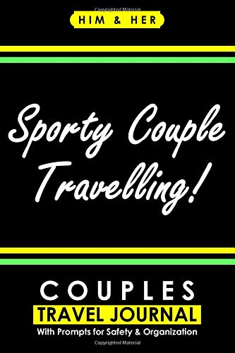 Couples Travel Journal with Prompts for Safety and Organization, Sporty Couple Travelling: A Practical Travelling Journal for Couples who love Sports por Cyto Tai