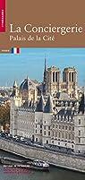 La Conciergerie - Palais de la Cité par Mazeau