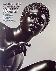 La sculpture au musée des Beaux-Arts de Nantes : Canova, Rodin, Pompon...