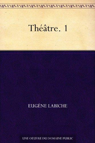 Théâtre. 1 par Eugène Labiche