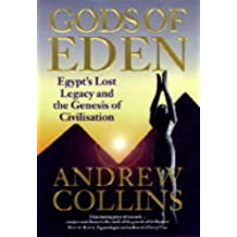 Gods of Eden: Egypt's Lost Legacy and the Genesis of Civilisation by Andrew Collins (1998-02-05)