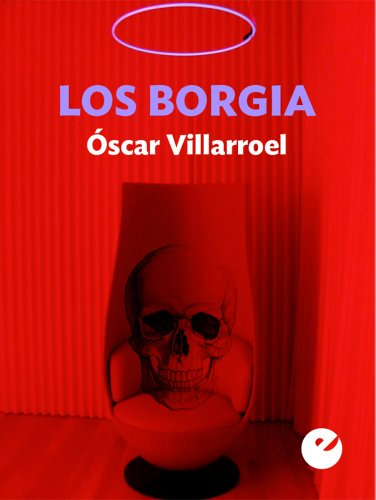 Los Borgia por Óscar Villarroel González