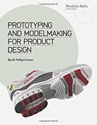 Prototyping and Modelmaking for Product Design (Portfolio Skills)