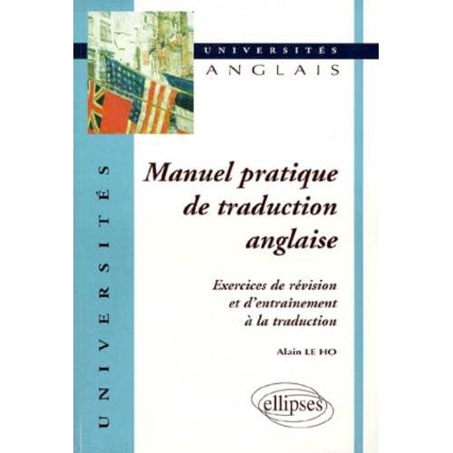 Manuel pratique de traduction anglaise : Exercices de révision et d'entraînement à la traduction