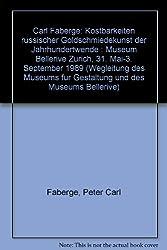 Carl Fabergé. Kostbarkeiten russischer Goldschmiedekunst der Jahrhundertwende ; Museum Bellerive Zürich 1989.05.31. - 1989.09.03.
