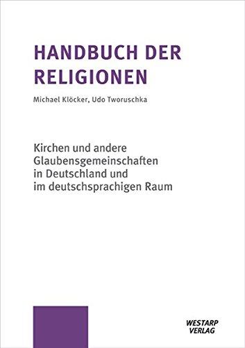 Handbuch der Religionen/ Handbook of Religions/ Hauptwerk: Kirchen und andere Glaubensgemeinschaften in Deutschland und im deutschsprachigen Raum (Loseblattwerk)