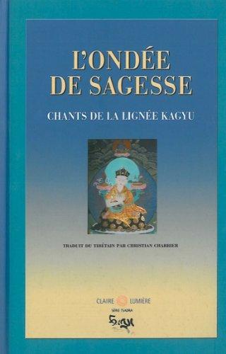 L'ondée de sagesse : Chants de la Lignée Kagyu