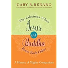 LIFETIMES WHEN JESUS & BUDDHA