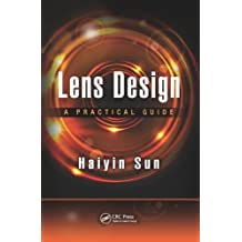 Lens Design: A Practical Guide