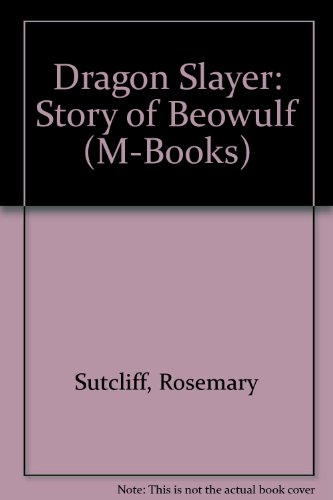 Dragon slayer : the story of Beowulf