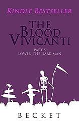The Blood Vivicanti Part 5: Lowen the Dark Man (English Edition)