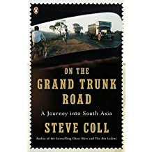 By Coll, Steve ( Author ) [ On the Grand Trunk Road: A Journey Into South Asia By Mar-2009 Paperback