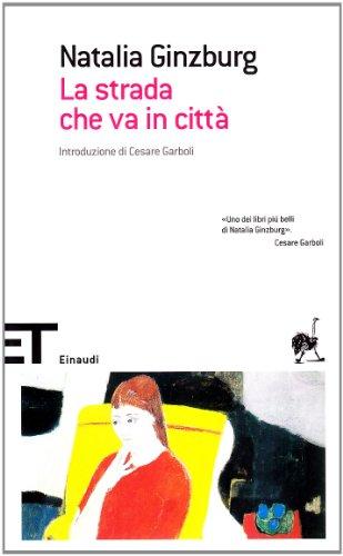 La strada che va in città (Einaudi tascabili. Scrittori) por Natalia Ginzburg