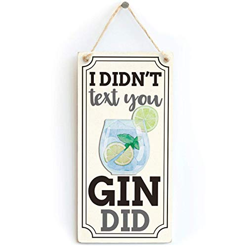 Shimeier I Didn\'t Text You Gin Did Retro Vintage Wood Sign Coffee House Business Dining Room Pub 12.5 cm x 25 cm