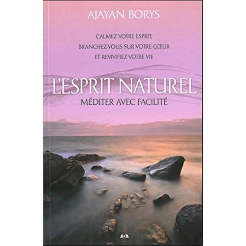 L'Esprit naturel - Méditer avec facilité