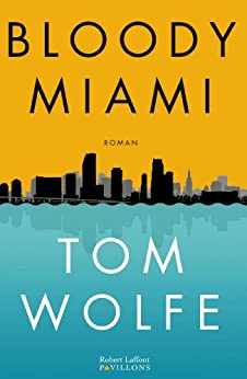 Bloody Miami par [WOLFE, Tom]