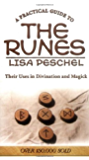 A Practical Guide to the Runes: Their Uses in Divination and Magic