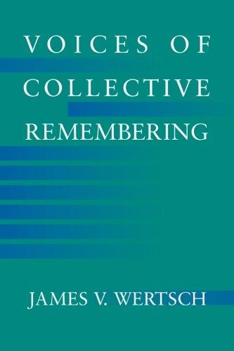 Voices of Collective Remembering por James V. Wertsch