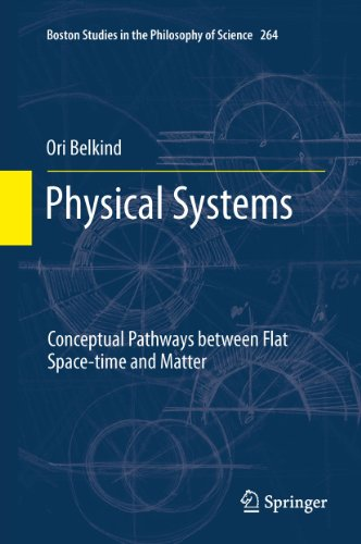 physical-systems-conceptual-pathways-between-flat-space-time-and-matter-264-boston-studies-in-the-ph