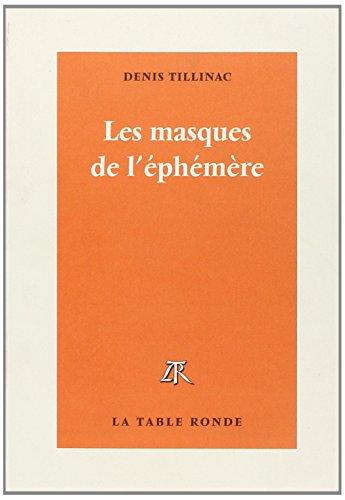 Les masques de l'éphémère par Denis Tillinac
