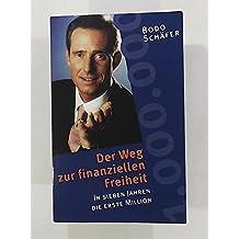 Der Weg zur finanziellen Freiheit: In sieben Jahren die erste Million by Schäfer, Bodo (1998) Taschenbuch