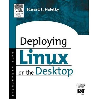 [(Deploying Linux on the Desktop: Jumpstart for Systems Administrators )] [Author: Edward Haletky] [Aug-2005]