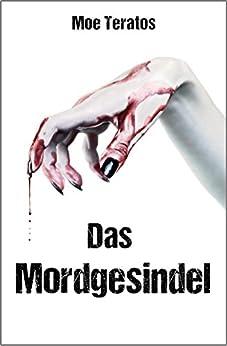 Das Mordgesindel (Ratz-Thriller 3) von [Teratos, Moe]
