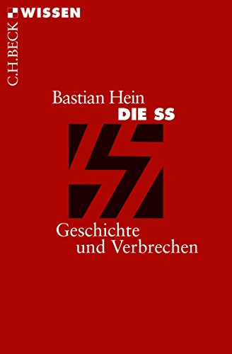 Die SS: Geschichte und Verbrechen (Beck'sche Reihe 2841)
