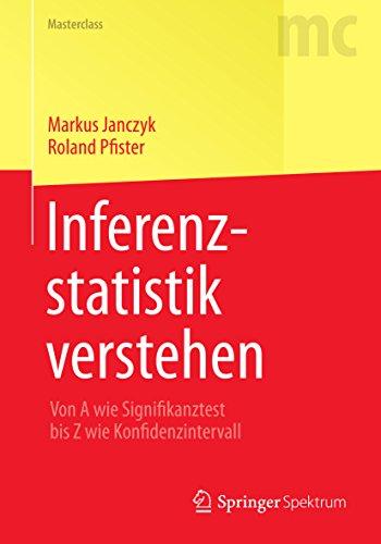 Inferenzstatistik verstehen: Von A wie Signifikanztest bis Z wie Konfidenzintervall (Masterclass)