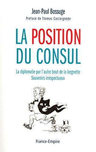 La position du consul par Jean-paul Bossuge