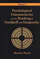 Psychological Commentaries on the Teaching of Gurdjieff and Ouspensky, Volume 3 by Maurice Nicoll (1996-08-01)