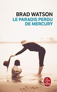 Le paradis perdu de Mercury par Brad Watson