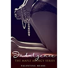 Indulgence (The Maple Agency Series Vol. 2)