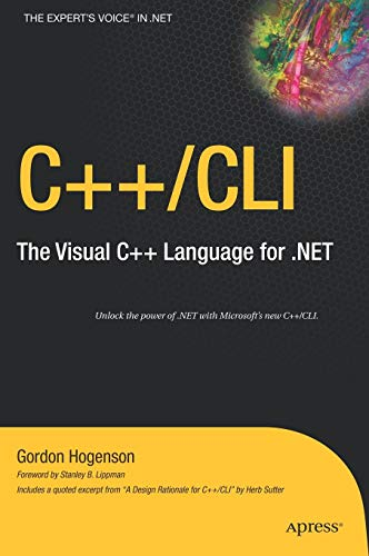 C++/CLI: The Visual C++ Language for .NET: The Visual C++ Language of .NET (Expert's Voice in .NET)