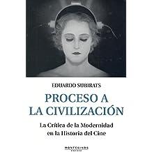 Proceso a la civilización: La crítica de la modernidad en la historia del cine (Ensayo)