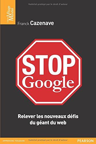 Stop Google : Relever les nouveaux défis du géant du web