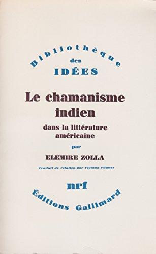 Le chamanisme indien dans la littérature américaine. traduit de l'italien par viviana pâques. par Zolla Elemire.