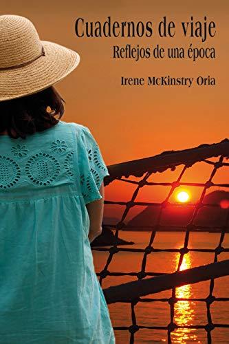 Cuadernos de Viaje Reflejos de una epoca de Irene McKinstry Oria