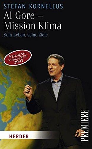 Al Gore - Mission Klima: Sein Leben, seine Ziele (Herder Spektrum Premiere)