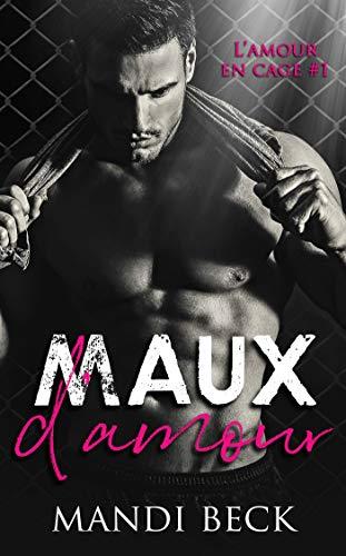 Maux d'amour: L'amour en cage #1 par  Juno Publishing